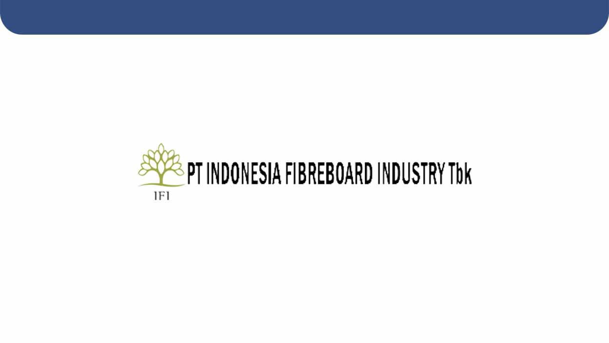 Lowongan Kerja PT Indonesia Fibreboard Industry Tbk